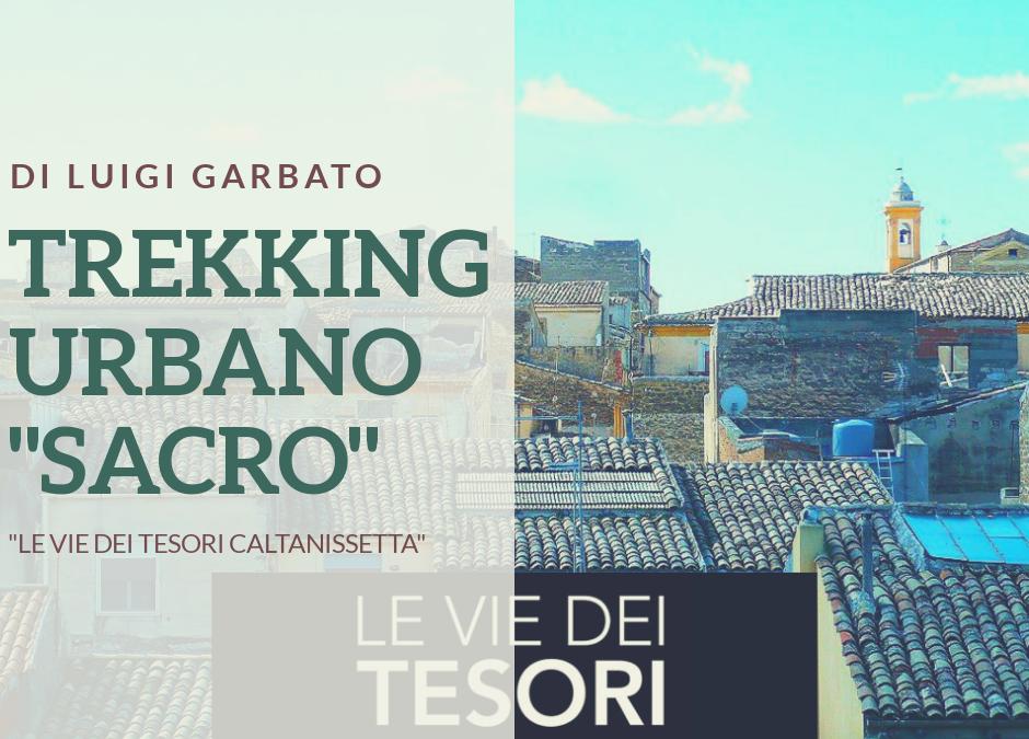 Trekking urbano per le Vie dei Tesori di Caltanissetta: alla scoperta delle chiese nascoste