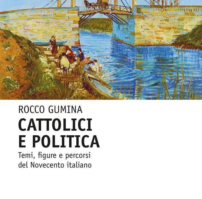 """I cantieri culturali: LAO presenta il volume di Rocco Gumina """"Cattolici e Politica"""""""