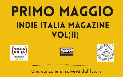 """""""Primo Maggio"""" (VOL II)   Una canzone ci salverà dal futuro   Indie Italia Magazine"""
