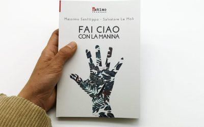 """Presentazione del libro """"Fai Ciao con la manina"""" di Massimo Sanfilippo e Salvatore Le Moli"""
